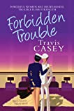 Forbidden Trouble (Tyler's Trouble Trilogy Book 3)
