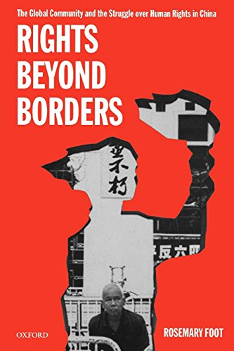 Rights beyond Borders: The Global Community and the Struggle over Human Rights in China