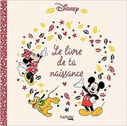 Le Livre De Ta Naissance Disney 9782012904309 Amazon Com