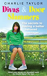 Divas & Door Slammers: The Secret to Having a Better Behaved Teenager