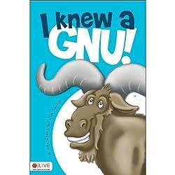 I Knew a Gnu!