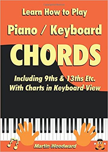 Learn How To Play Pianokeyboard Chords Including 9ths 13ths Etc