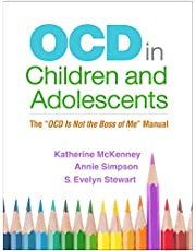 """OCD in Children and Adolescents: The """"OCD Is Not the Boss of Me"""" Manual"""
