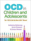 "OCD in Children and Adolescents: The ""OCD Is Not"