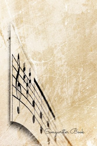 Songwriter Book: Lined/Ruled Paper And Staff, Manuscript Paper For Notes, Lyrics And Music. For Musicians, Music Lovers, Students, Songwriting. Book Notebook Journal 100 Pages 6x9in