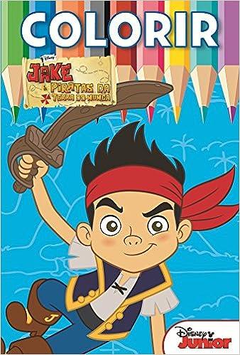 Jake E Os Piratas Da Terra Do Nunca Colecao Disney Colorir