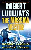 Robert Ludlum's The Moscow Vector: A Covert-One Novel