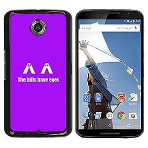 NEXUS 6 / X / Moto X Pro - Metal de aluminio y de plástico duro Caja del teléfono - Negro - The H1Lls Have Eyes - Funny