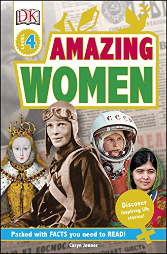 DK Readers L4: Amazing Women: Discover Inspiring Life Stories! (DK Readers Level 4)