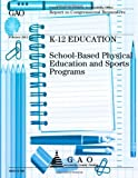 K-12 Education: School-Based Physical Education and Sports Programs, U.S. Government Accountability Office, 1491284064