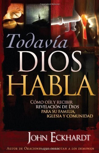 Download Todavia Dios Habla: Como oir y recibir revelacion de Dios para su familia, iglesia y comunidad (Spanish Edition) PDF