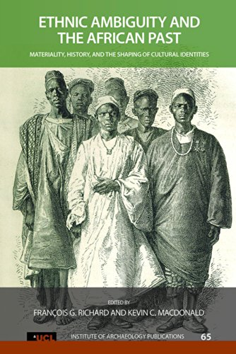 Search : Ethnic Ambiguity and the African Past: Materiality, History, and the Shaping of Cultural Identities (UCL Institute of Archaeology Publications)