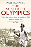 Front cover for the book The Austerity Olympics: When the Games Came to London in 1948 by Janie Hampton