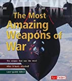 The Most Amazing Weapons of War, Martin Dougherty, 1429646209