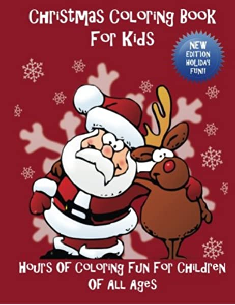 Christmas Coloring Book For Kids Hours Of Coloring Fun For Children Of All Ages Team Zen Journal 9781944230012 Amazon Com Books