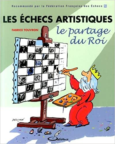 Lire un Les échecs artistiques : Le partage du Roi pdf