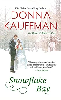 Snowflake Bay (The Brides of Blueberry Cove Series Book 2) by [Kauffman, Donna]