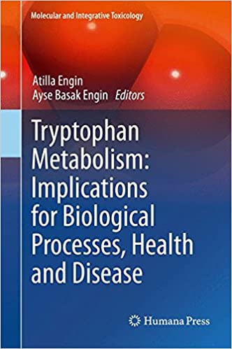 Tryptophan Metabolism: Implications for Biological Processes, Health and Disease Molecular and Integrative Toxicology: Amazon.es: Atilla Engin, ...