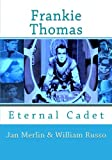 img - for Frankie Thomas: Eternal Cadet book / textbook / text book