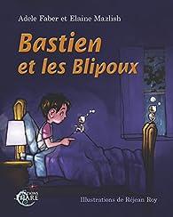 Bastien et les Blipoux par Adele Faber