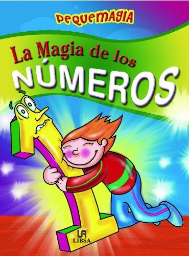 La magia de los numeros/ The Magic of Numbers (Pequemagia/ Little Magic) (Spanish Edition) pdf