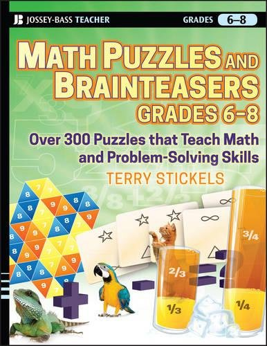 Math Puzzles and Games, Grades 6-8: Over 300 Reproducible Puzzles that Teach Math and Problem Solving for $<!--$13.78-->