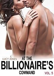 At the Billionaire's Command - Vol. 5