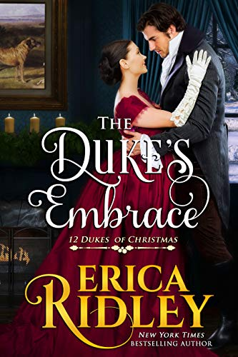 The Duke's Embrace (12 Dukes of Christmas Book 7) by [Ridley, Erica]