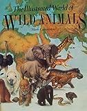 Illustrated World of Wild Animals, Mark Carwardine, 0671665642
