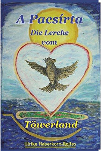 A Pacsirta: Die Lerche vom Töwerland