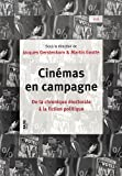 Cinémas en campagne : De la chronique électorale à la fiction politique ~ Jacques Gerstenkorn, Martin Goutte, Benjamin Labé, Nedjma Moussaoui, Gwenn Scheppler