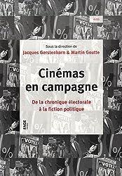 Cinémas en campagne : De la chronique électorale à la fiction politique