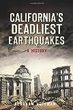 California's Deadliest Earthquakes: A History (Disaster)