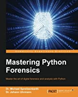 Mastering Python Forensics Front Cover