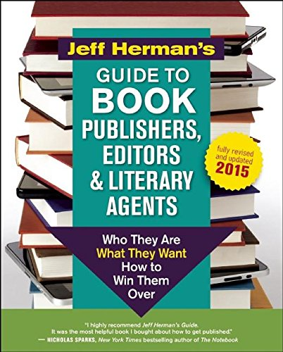 Jeff Herman's Guide to Book Publishers, Editors and Literary Agents: Who They Are, What They Want, How to Win Them Over by New World Library