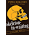 Skeleton-in-Waiting: A Crime Novel (Princess Louise Book 2)