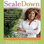 Scale Down, Live it Up | Danna Demetre