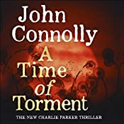 A Time of Torment: Charlie Parker, Book 14 | John Connolly