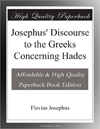 Josephus Discourse to the Greeks Concerning Hades