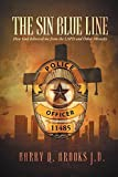 img - for The Sin Blue Line: How God Delivered Me from the LAPD and Other Miracles book / textbook / text book