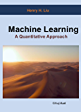 Machine Learning: A Quantitative Approach