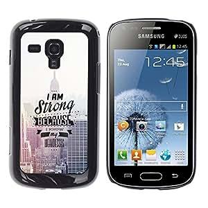 TopCaseStore / la caja del caucho duro de la cubierta de protección de la piel - I Am Strong Because I Know - Samsung Galaxy S Duos S7562