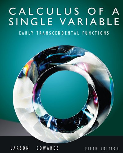 Calculus of a Single Variable: Early Transcendental Functions, 5th Edition -  Larson/Edwards, Hardcover