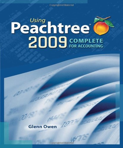 Using Peachtree Complete 2009 for Accounting (with Data File and Accounting CD-ROM)