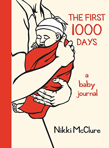The First 1000 Days: A Baby (A Baby Journal)