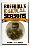 img - for Baseball's Radical for All Seasons: A Biography of John Montgomery Ward (American Sports History Series) book / textbook / text book