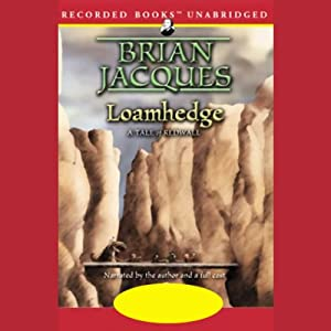 Loamhedge: Redwall, Book 16 Audiobook by Brian Jacques Narrated by Brian Jacques, full cast