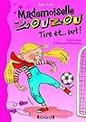 Mlle Zouzou - Tome 14 : Tire et... But ! par Aziza