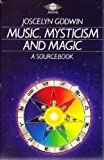 Music, Mysticism and Magic: A Source Book