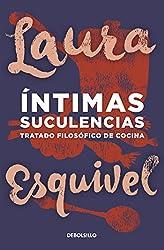 Íntimas suculencias: Tratrado filosófico de cocina (Spanish Edition)